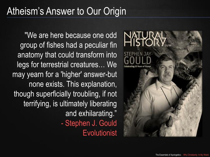 Atheism's Answer to Our Origin