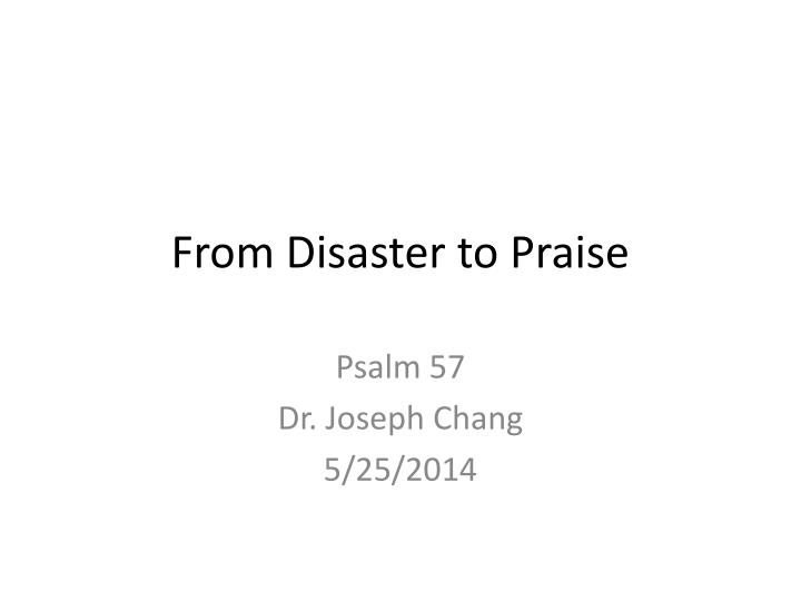 from disaster to praise n.