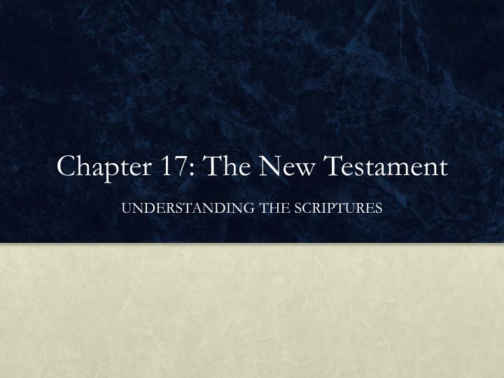 chapter 17 the new testament n.