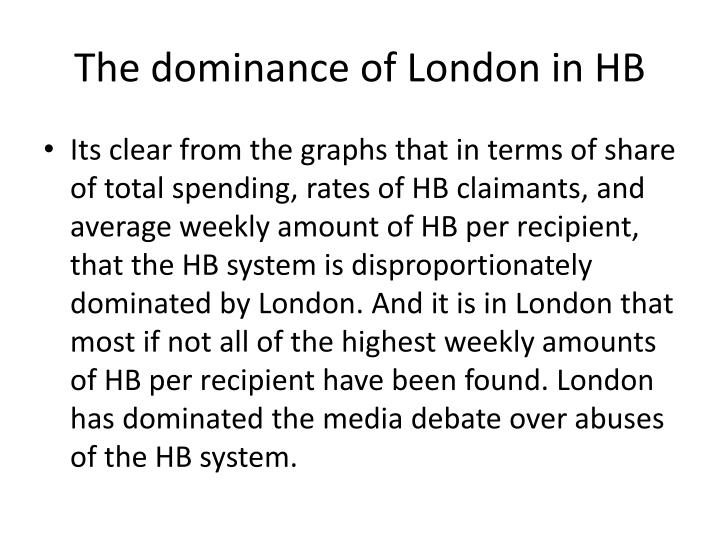 The dominance of London in HB