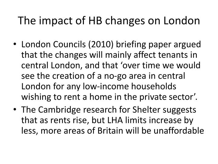 The impact of HB changes on London