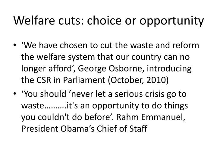 Welfare cuts choice or opportunity