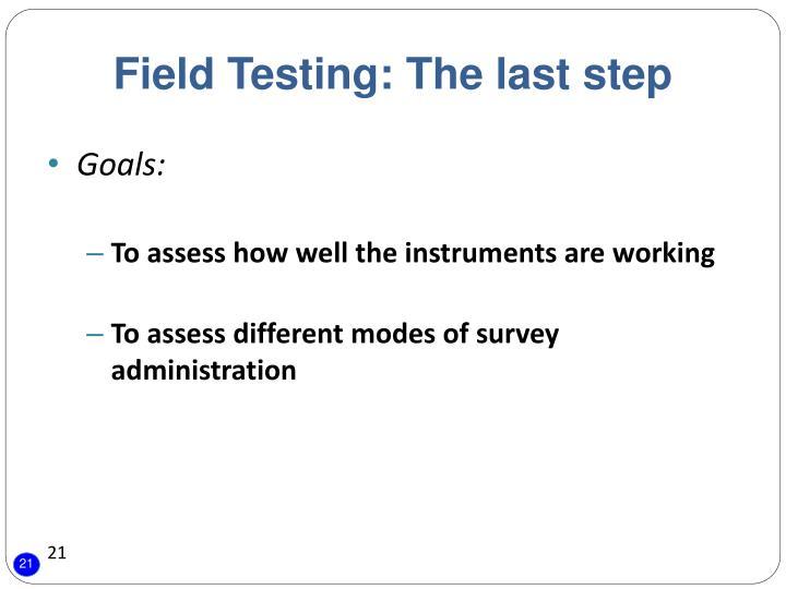 Field Testing: The last step