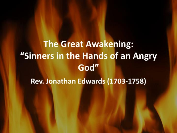 "sinners in the hands of an angry god essay outline In essay sinners angry of an the handsan analysis of ""sinners in the hands of an angry god"" jonathan edwards's sermons were preached during the period of great awakening, a time of religious revivalopen document."