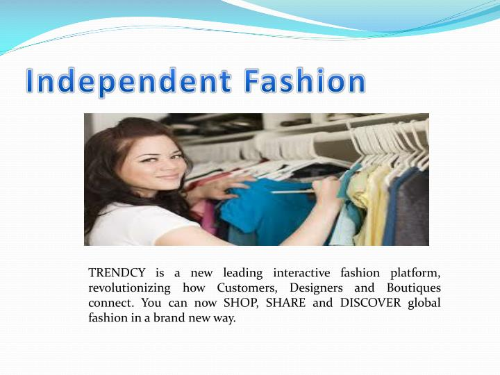Independent fashion