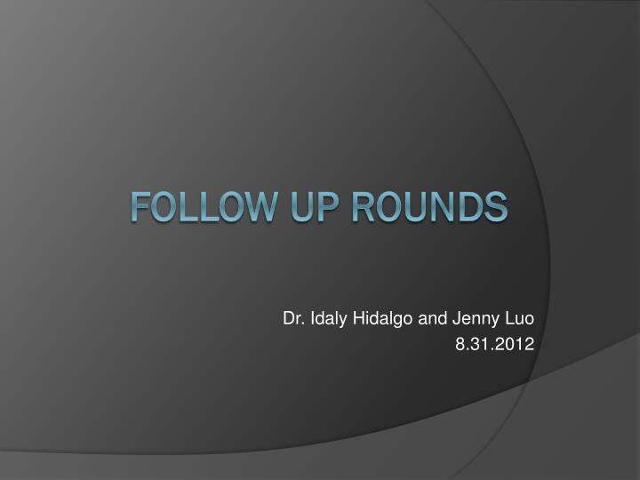 dr idaly hidalgo and jenny luo 8 31 2012 n.