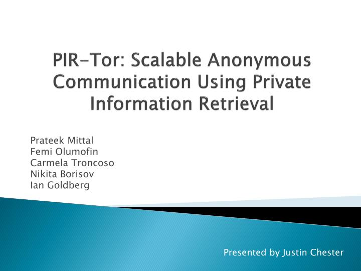 pir tor scalable anonymous communication using private information retrieval n.