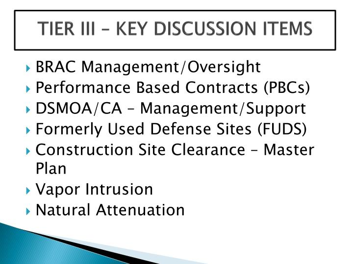 TIER III – KEY DISCUSSION ITEMS