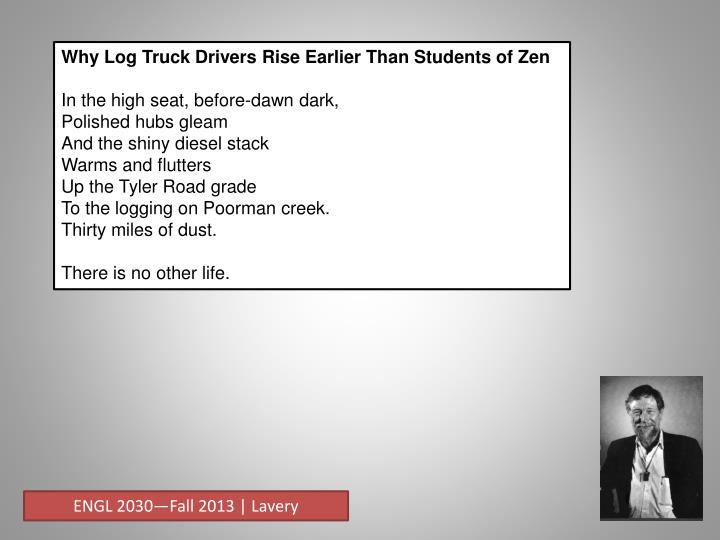 Why Log Truck Drivers Rise Earlier Than Students of Zen