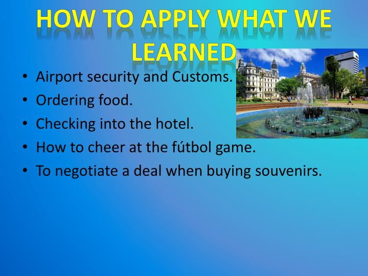 How to apply what we learned