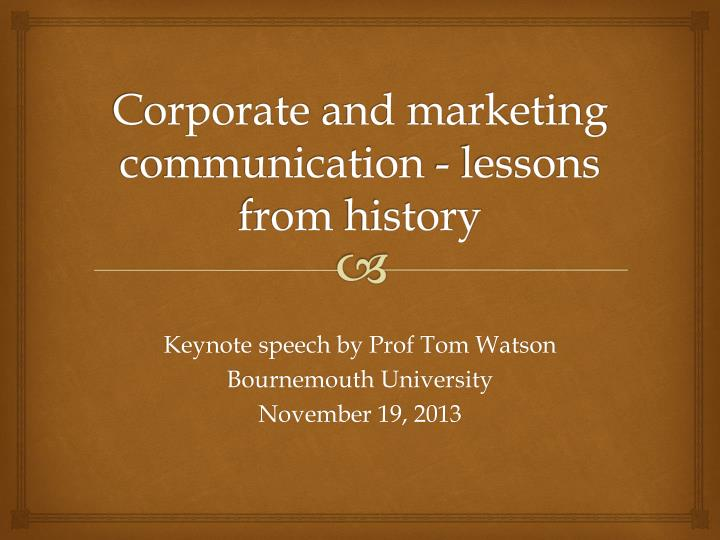 corporate and marketing communication lessons from history n.