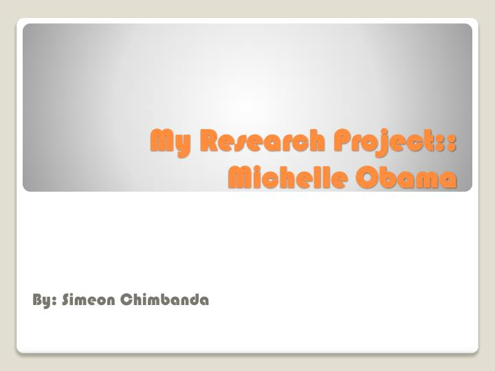 my research project michelle obama n.