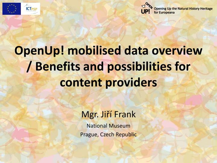 openup mobilised data overview benefits and possibilities for content providers n.