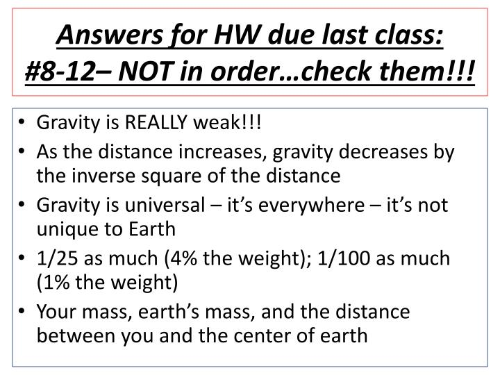 Answers for HW due last class: