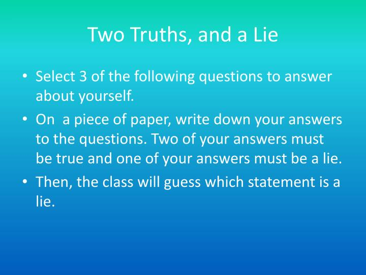 Two Truths, and a Lie