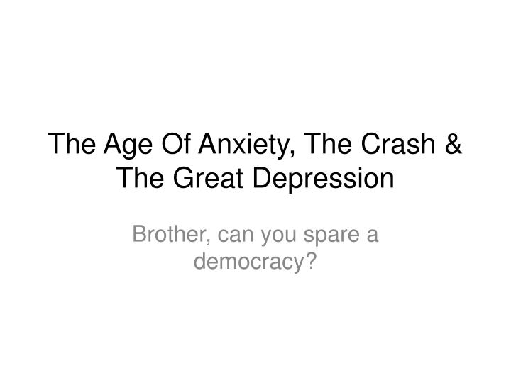 the age of anxiety the crash the great depression n.
