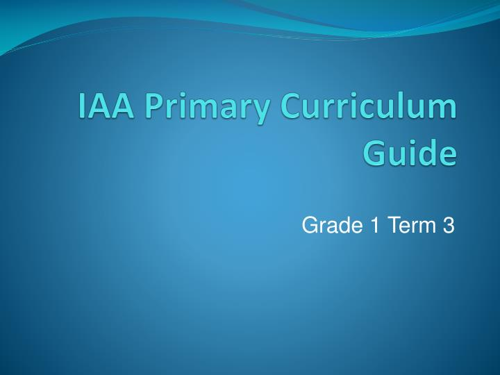 iaa primary curriculum guide n.