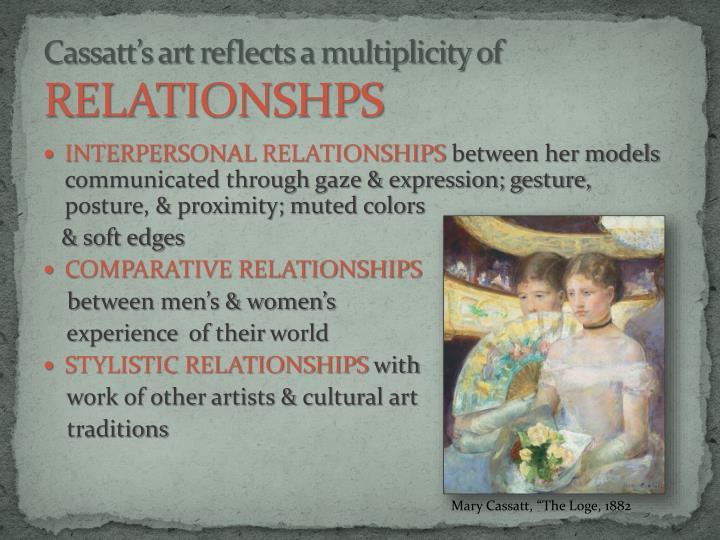 Cassatt s art reflects a multiplicity of relationshps