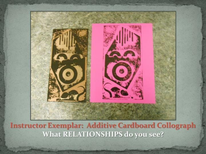 Instructor Exemplar:  Additive Cardboard