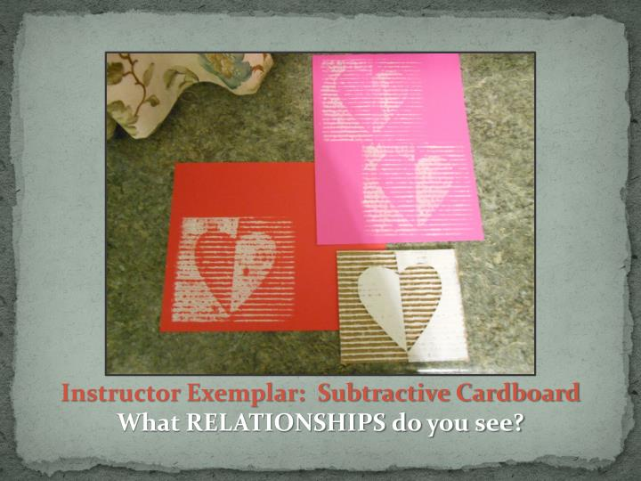 Instructor Exemplar:  Subtractive Cardboard