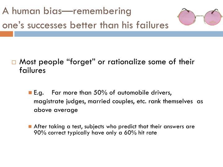 A human bias—remembering