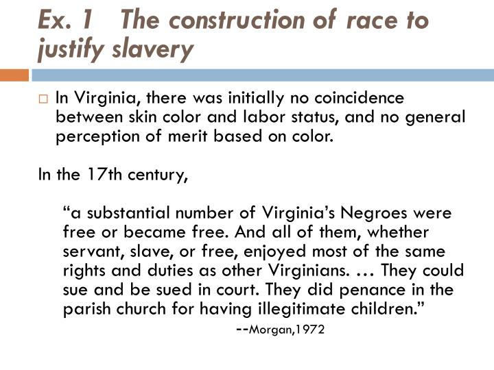 Ex. 1   The construction of race to justify slavery