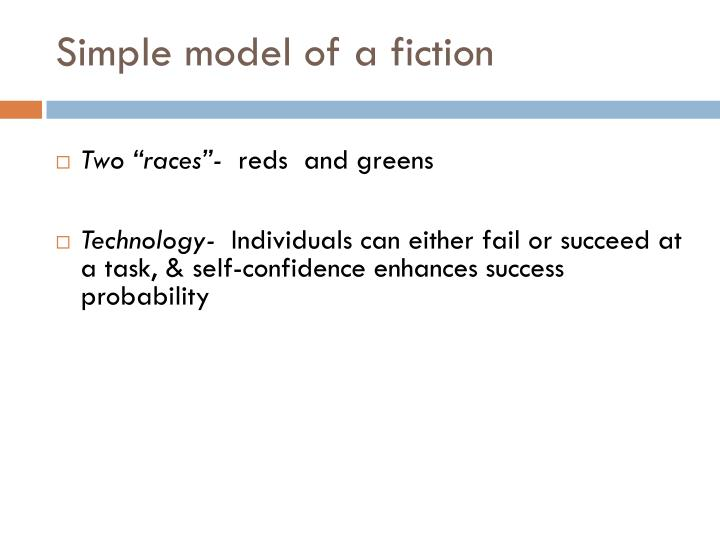 Simple model of a fiction