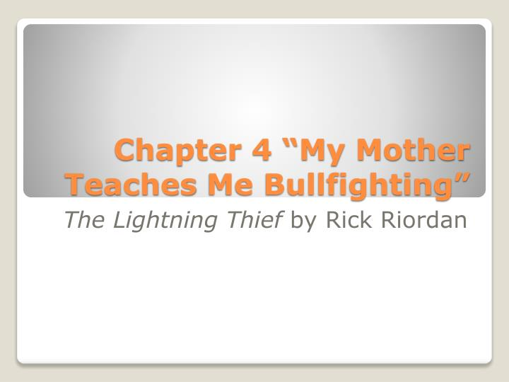 chapter 4 my mother teaches me bullfighting n.