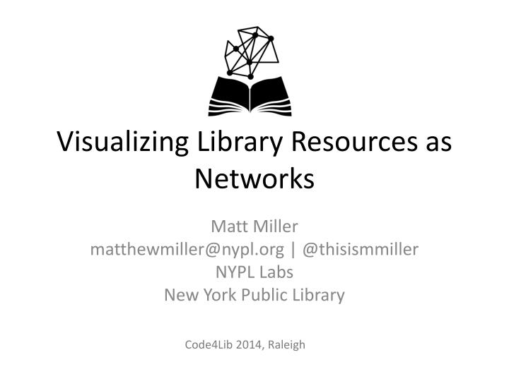visualizing library resources as networks n.