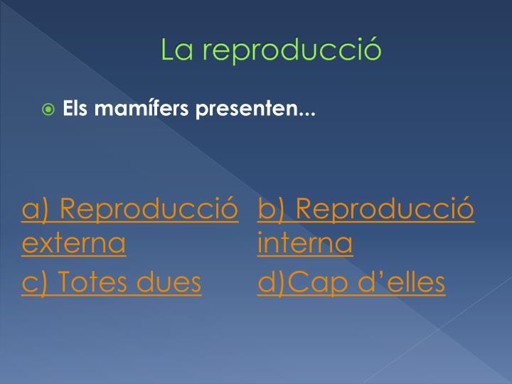 La reproducció
