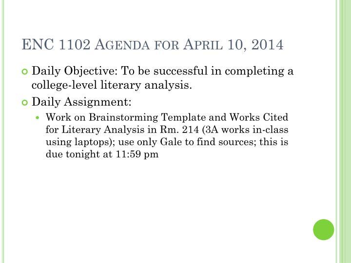 ENC 1102 Agenda for April 10, 2014