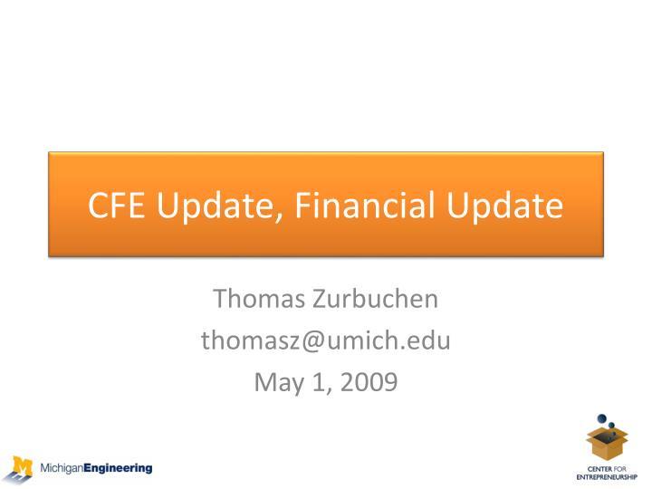 Cfe update financial update
