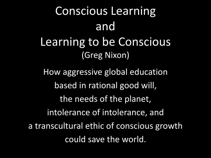 conscious learning and learning to be conscious greg nixon n.