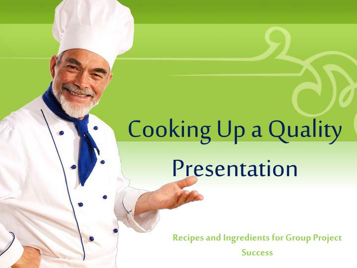 Cooking Up a Quality Presentation