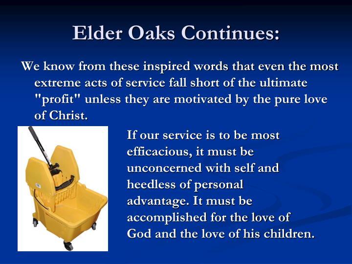 Elder Oaks Continues: