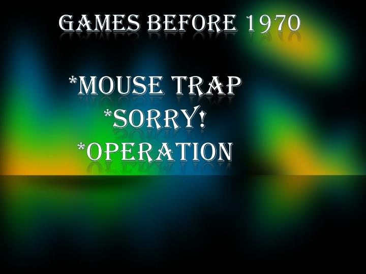 Games before 1970