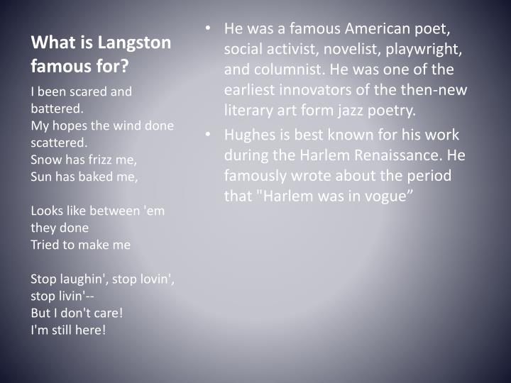 What is langston famous for