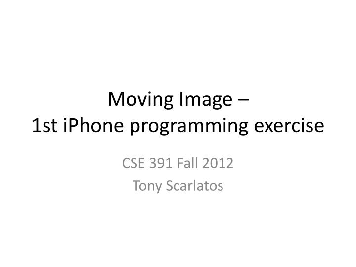 moving image 1st iphone programming exercise n.