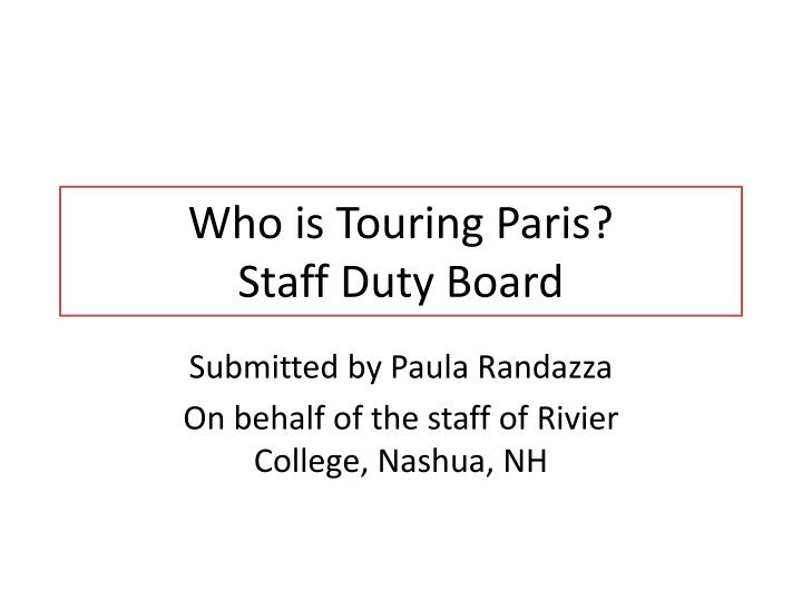Who is touring paris staff duty board