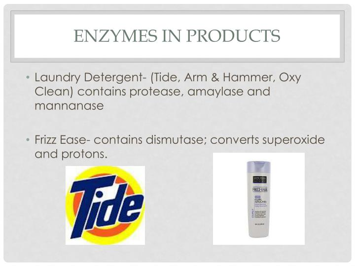 Enzymes in products