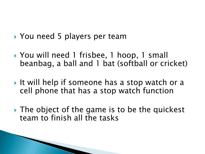 You need 5 players per team