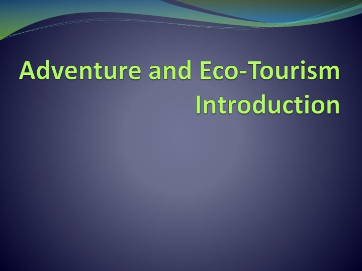 adventure and eco tourism introduction n.