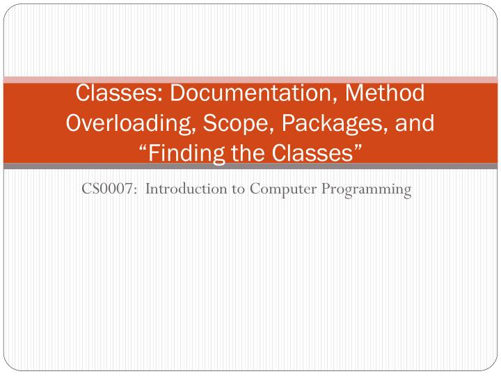 Classes documentation method overloading scope packages and finding the classes