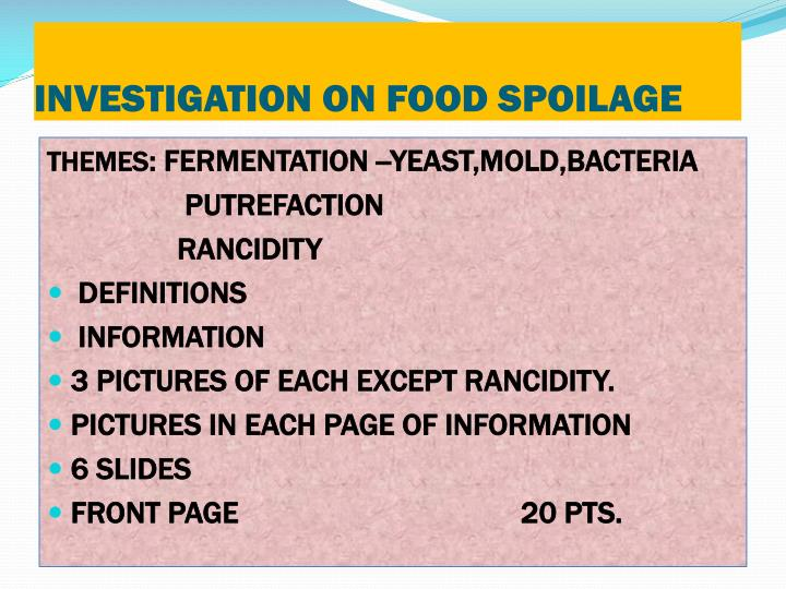 INVESTIGATION ON FOOD SPOILAGE
