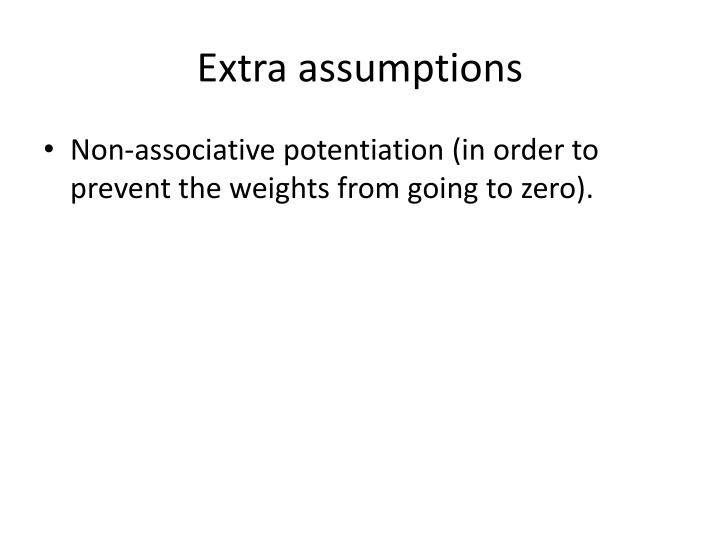 Extra assumptions