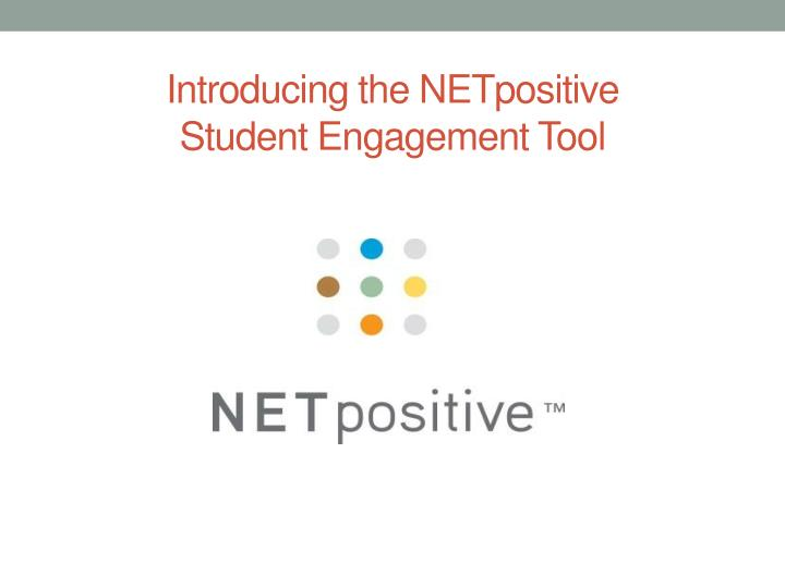 introducing the netpositive student engagement tool n.