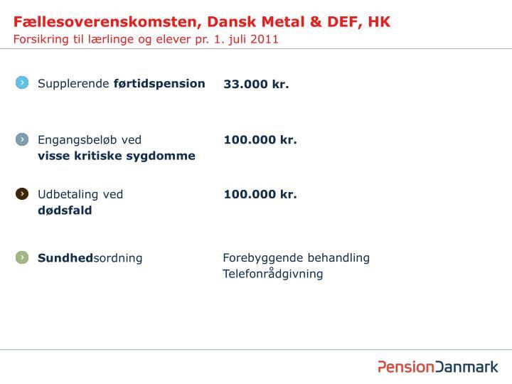Fællesoverenskomsten, Dansk Metal & DEF, HK