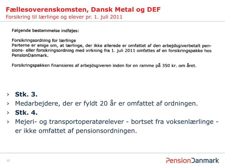 Fællesoverenskomsten, Dansk Metal og DEF