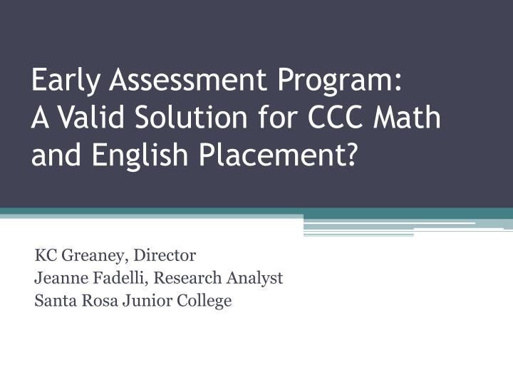 early assessment program a valid solution for ccc math and english placement n.