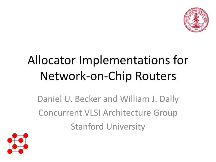 allocator implementations for network on chip routers n.